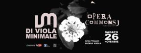 Opera Commons – Di Viola Minimale / Area visual: Ilenia Viola 26-11-2016