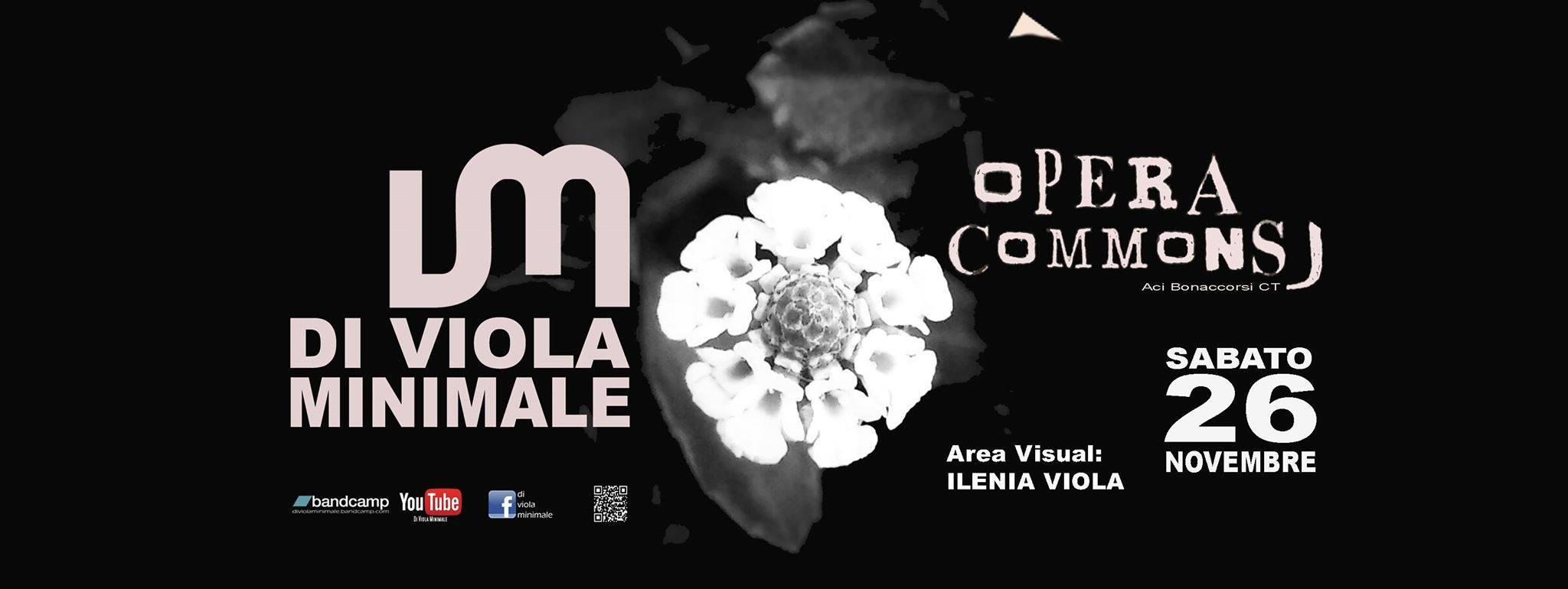 Opera Commons – Di Viola Minimale / Area visual: Ilenia Viola 26-11-2016