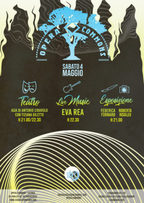 Opera Commons Evento 04/05/2019: Concerto: Eva Rea / Mostra Pittura: Federica Fornaro / Teatro: Tiziana Giletto / Mostra Fotografia: Roberta Risuleo